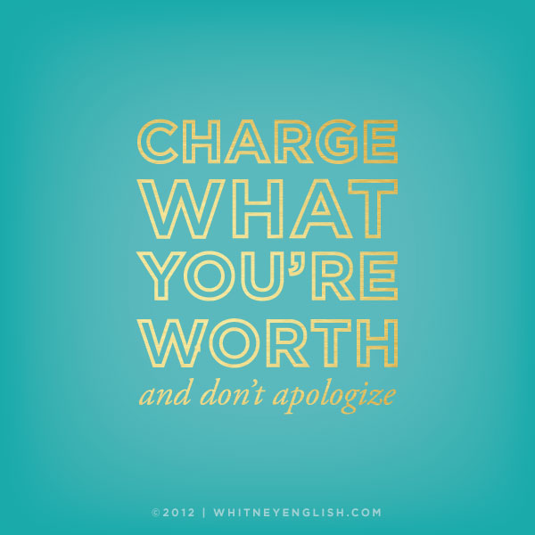 charge what youre worth charge what youre ...